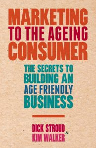 Marketing to the Ageing Consumer: The Secrets to Building and Age-friendly Business